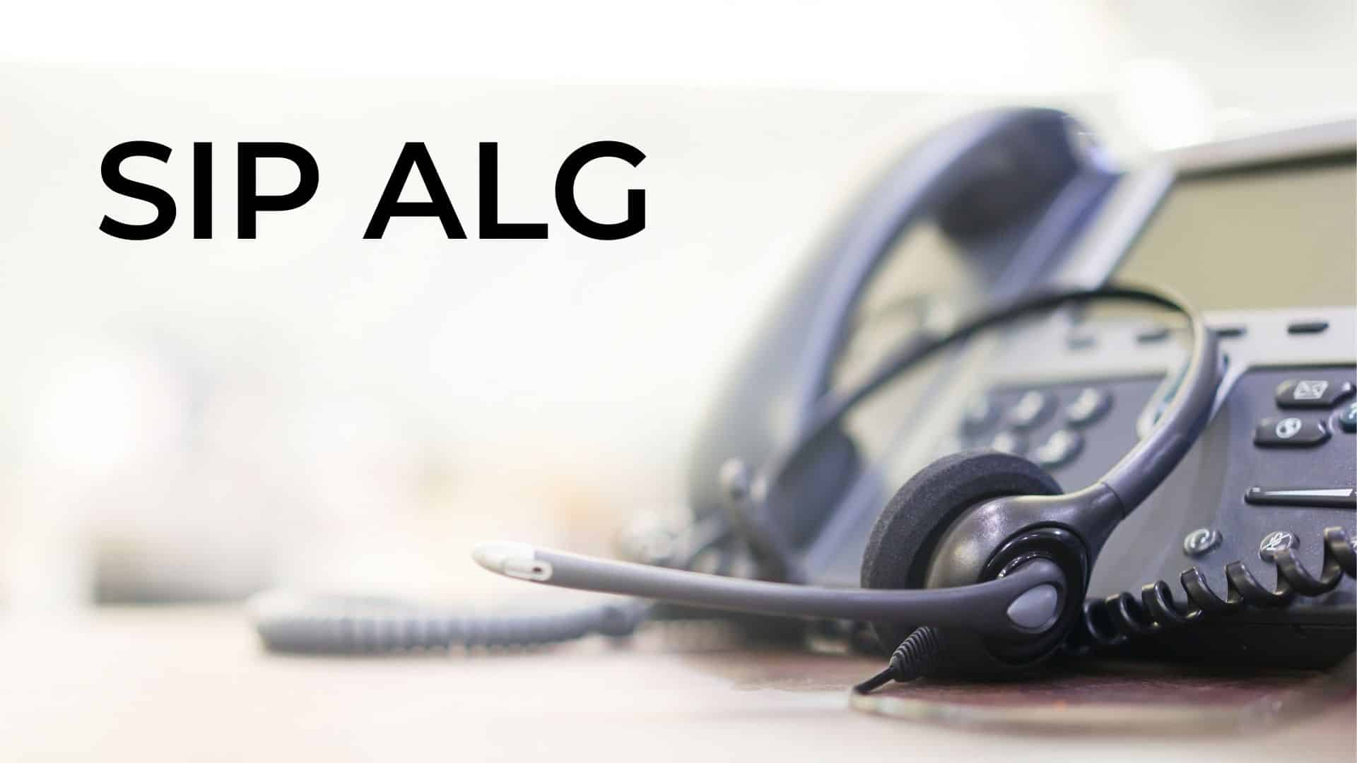 SIP ALG and Why It Should Be Disabled on Most Routers